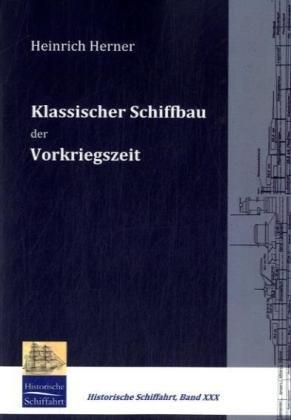 9783941842311: Klassischer Schiffbau der Vorkriegszeit (German Edition)