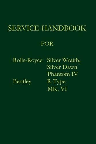 9783941842441: SERVICE-HANDBOOK ROLLS-ROYCE SILVER DAWN, SILVER WRAITH, PHANTOM IV AND BENTLEY MK. VI, R-TYPE