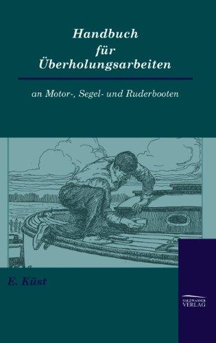 9783941842526: Handbuch für Überholungsarbeiten an Motor-, Segel- und Ruderbooten (German Edition)