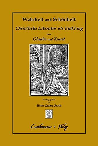 9783941862098: Wahrheit und Schönheit Christliche Literatur als Einklang von Glaube und Kunst: Herausgegeben von Barth, Heinz-Lothar. Vorwort von Barth, Heinz-Lothar