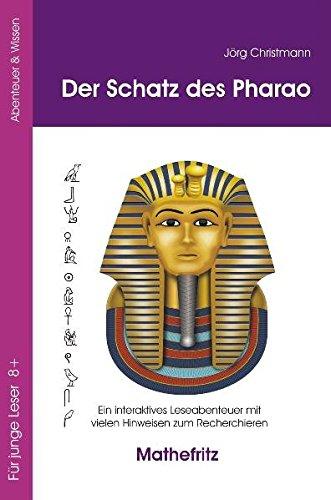 9783941868021: Der Schatz des Pharao: Ein interaktives Leseabenteuer mit vielen Hinweisen zum Recherchieren