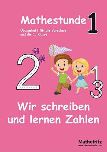 9783941868212: Mathestunde 1 - Wir schreiben und lernen Zahlen: Mathematik �bungsheft f�r die Vorschule und Grundschule