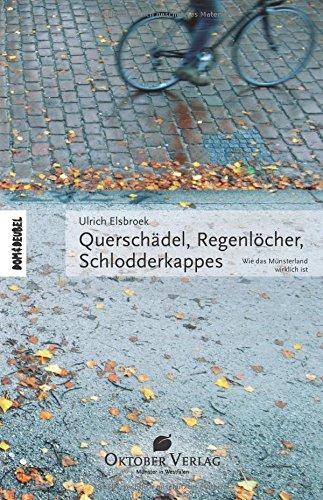 Querschädel, Regenlöcher, Schlodderkappes - Wie das Münsterland: Ulrich Elsbroek