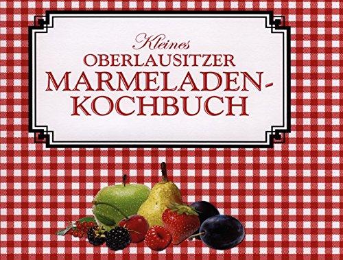 9783941908185: Kleines Oberlausitzer Marmeladenkochbuch