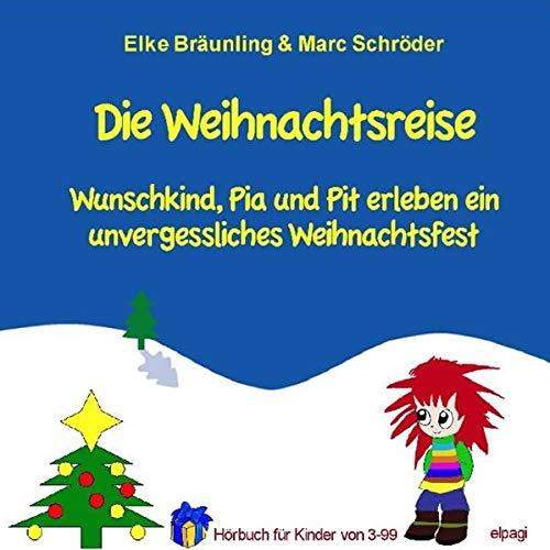 9783941923126: Die Weihnachtsreise: Wunschkind, Pia und Pit erleben ein unvergessliches Weihnachtsfest
