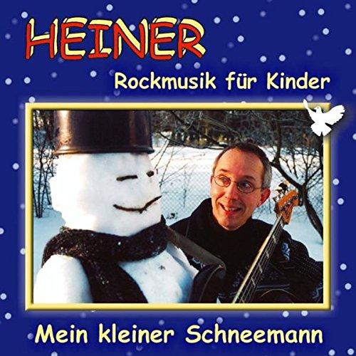 Mein kleiner Schneemann: Rockmusik für Kinder: Heiner Rusche