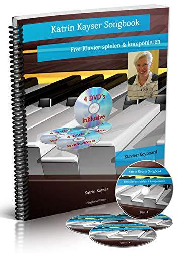 9783941946231: Katrin Kayser Songbook: Frei Klavier spielen & komponieren