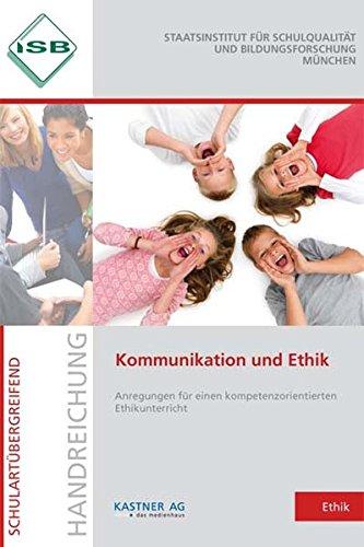 9783941951327: Kommunikation und Ethik: Anregung f�r einen kompetenzorientierten Ethikunterricht