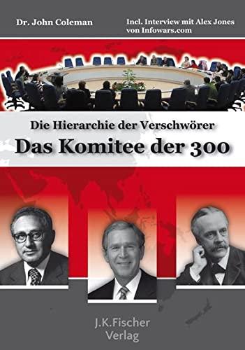 9783941956100: Das Komitee der 300: Die Hierarchie der Verschw�rer