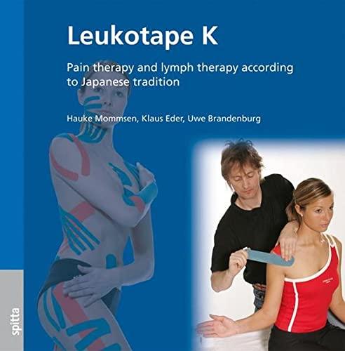 Leukotape K: Pain therapy and lymph therapy: Klaus Eder;Hauke Mommsen;Uwe