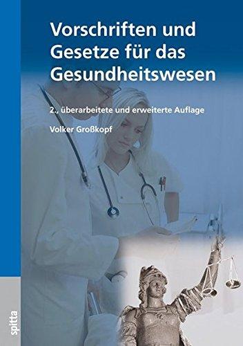 Vorschriften und Gesetze für das Gesundheitswesen - Volker Großkopf