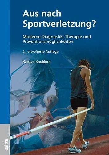 9783941964297: Aus nach Sportverletzung?: Moderne Diagnostik, Therapie und Präventionsmöglichkeiten