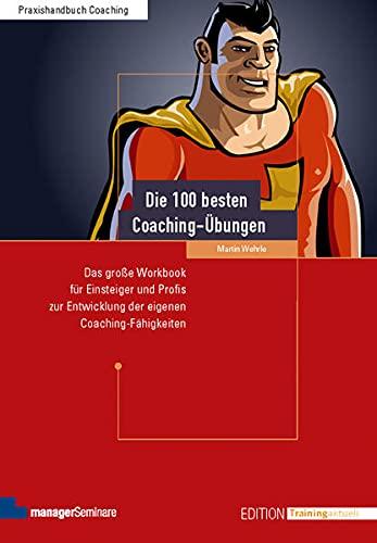 Die 100 besten Coaching-Übungen: Martin Wehrle