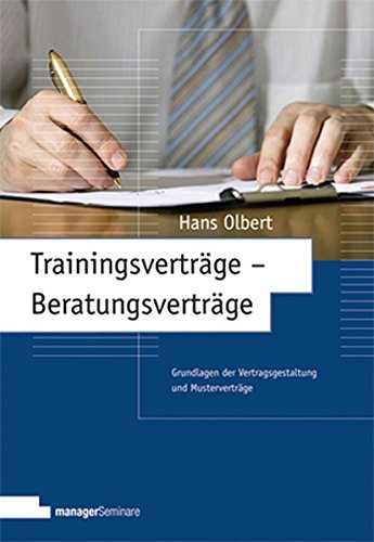 9783941965102: Trainingsverträge - Beratungsverträge: Grundlagen der Vertragsgestaltung und Musterverträge