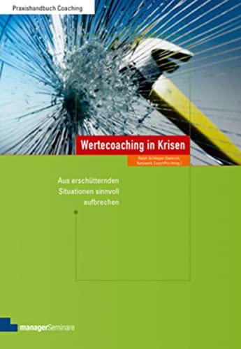 Wertecoaching in Krisen : Aus erschütternden Situationen sinnvoll aufbrechen - Ralph Schlieper-Damrich