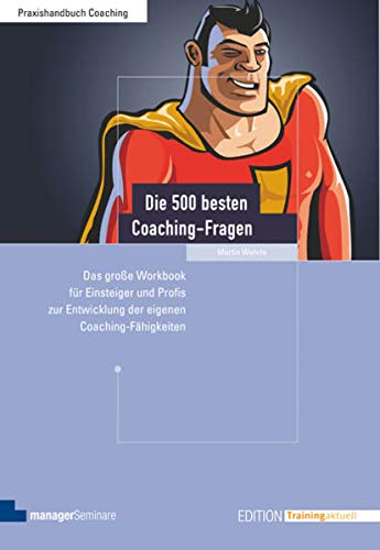 Die 500 besten Coaching-Fragen: Martin Wehrle