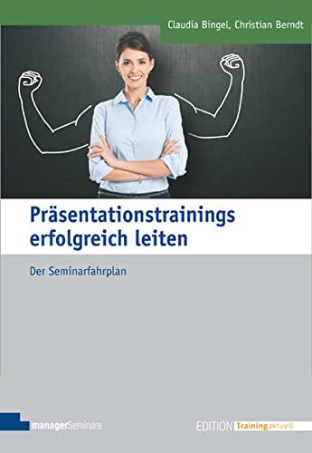 Präsentationstrainings erfolgreich leiten: Claudia Bingel