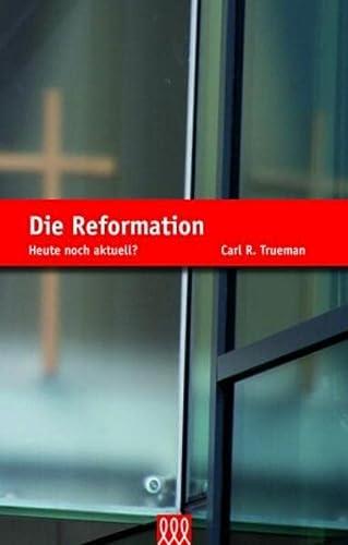 Die Reformation (3941988514) by Carl R. Trueman
