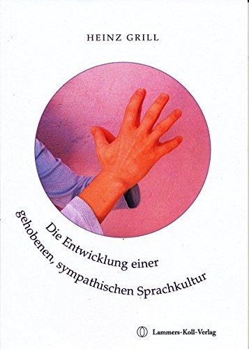 9783941995857: Die Entwicklung einer gehobenen, sympathischen Sprachkultur