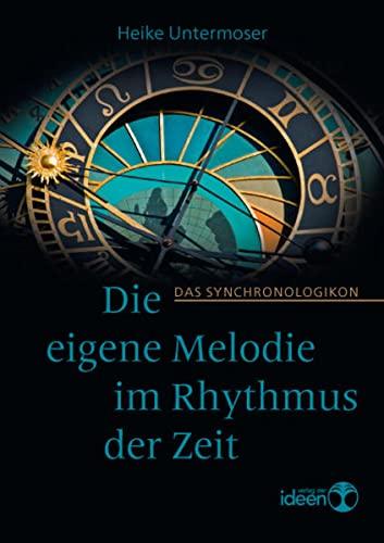 9783942006125: Die eigene Melodie im Rhythmus der Zeit: Das Synchronologikon
