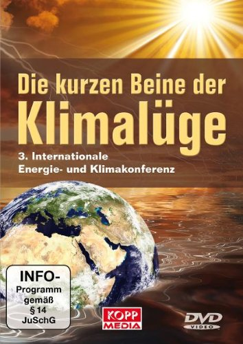 9783942016742: Die kurzen Beine der Klimalüge: 3. Internationale Energie- und Klimakonferenz [Alemania] [DVD]
