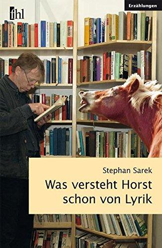 Was versteht Horst schon von Lyrik - Sarek, Stephan