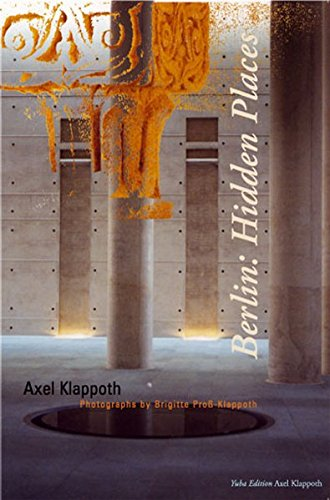 Berlin: Hidden Places (Paperback) - Axel Klappoth