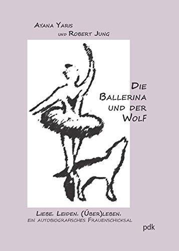 9783942042109: Die Ballerina und der Wolf