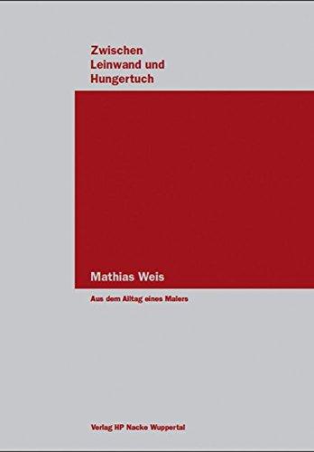 9783942043458: Zwischen Leinwand und Hungertuch: Aus dem Alltag eines Malers