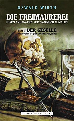 9783942051606: Freimaurerei ihren Anhängern verständlich gemacht 2: Der Geselle: Das Standardinstruktionswerk II -erstmals in deutscher Sprache