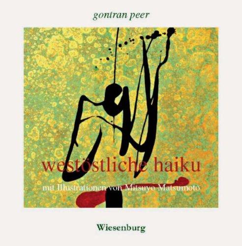 westöstliche haiku mit Illustrationen von Mitsuyo Matsumoto - Peer, Gontran