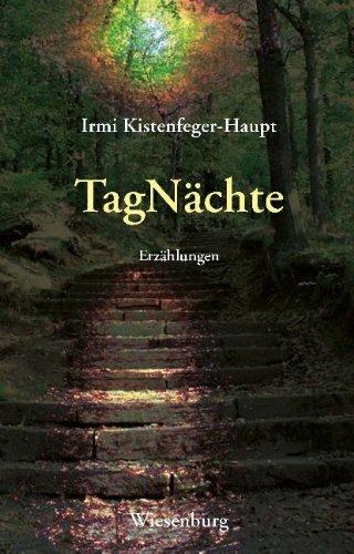 TagNächte: Erzählungen - Irmi Kistenfeger-Haupt