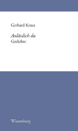 Anlässlich du : Gedichte. - Kraus, Gerhard