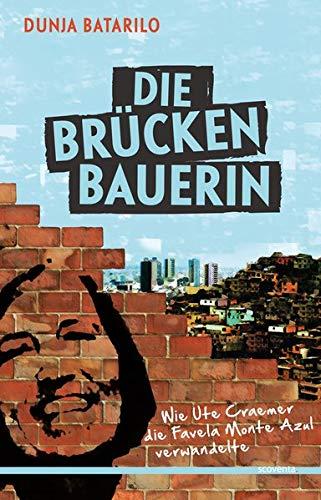 9783942073288: Die Brückenbauerin: Wie Ute Craemer die Favela Monte Azul verwandelte