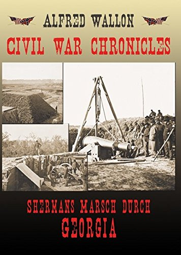 9783942079754: Civil War Chronicles - Shermans Marsch durch Georgia