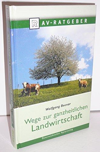 9783942084079: Wege zur ganzheitlichen Landwirtschaft