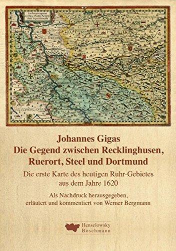 9783942094566: Die Gegend zwischen Recklinghusen, Ruerort, Steel und Dortmund. Die erste Karte des heutigen Ruhr-Gebietes aus dem Jahre 1620