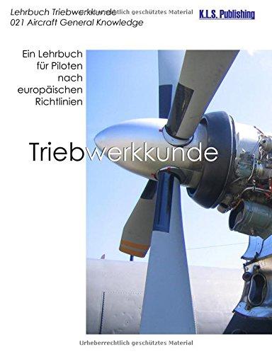Triebwerkkunde (Farbdruckversion): 021 Aircraft General Knowledge (Powerplant) - ein Lehrbuch für Piloten nach europäischen Richtlinien - Schulte, Klaus L.