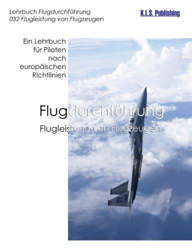 9783942095112: Flugleistung von Flugzeugen (Farbdruckversion): 032 Performance of Aeroplanes - ein Lehrbuch für Piloten nach europäischen Richtlinien