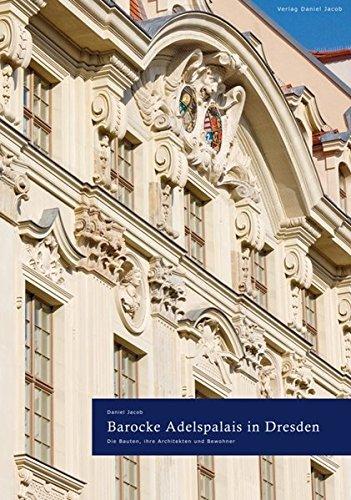 9783942098090: Barocke Adelspalais in Dresden: Die Bauten, ihre Architekten und Bewohner