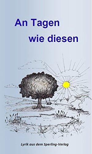 An Tagen wie diesen: Lyrik aus dem: Alexandra Seeger; Anke