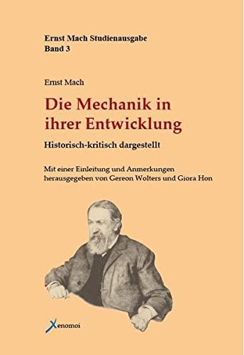 Die Mechanik in ihrer Entwicklung: Historisch-kritisch dargestellt (Hardback): Ernst Mach