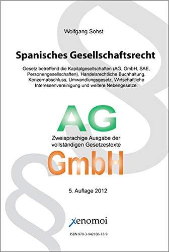 Spanisches Gesellschaftsrecht (Kapital- und Personengesellschaften, Konzernbilanzrecht, ...