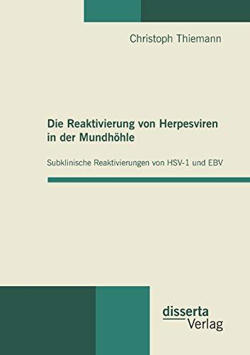 9783942109529: Die Reaktivierung Von Herpesviren in Der Mundhohle: Subklinische Reaktivierungen Von Hsv-1 Und Ebv