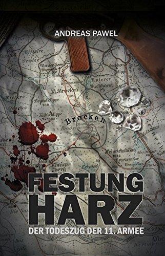 9783942115322: Festung Harz: Der Todeszug der 11. Armee