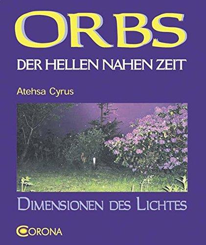 9783942128100: Orbs der hellen nahen Zeit: Dimensionen des Lichtes
