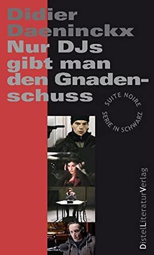 Nur DJs gibt man den Gnadenschuss (3942136058) by Didier Daeninckx