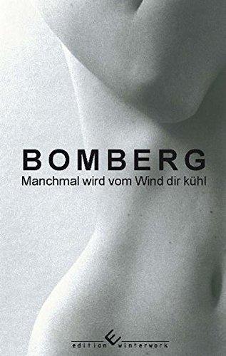 Manchmal wird vom Wind dir kühl: Karl-Heinz Bomberg