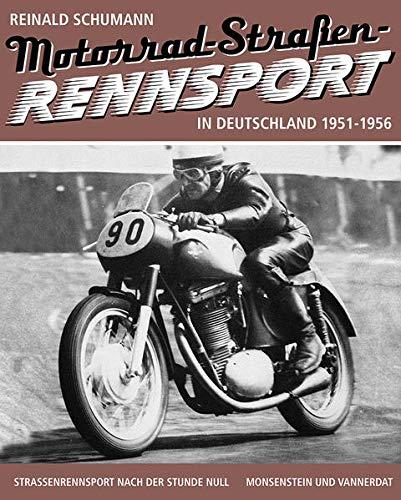 Motorrad-Straßen-Rennsport in Deutschland 1951-1956: Reinald Schumann