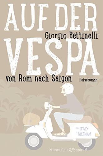 Auf der Vespa . von Rom nach: Giorgio Bettinelli